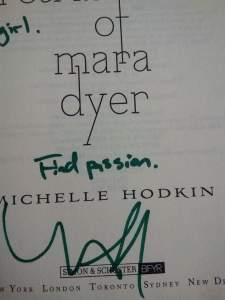 My Retribution of Mara Dyer is where Michelle Hodkin wrote her messages to me. :)